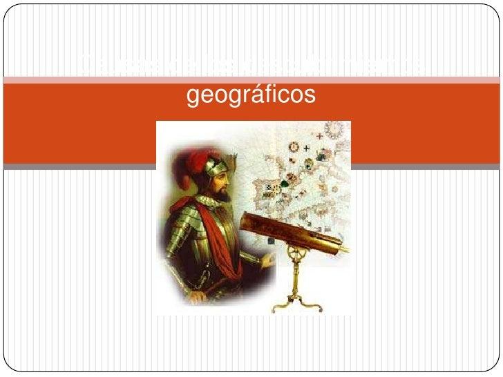 Causas de los descubrimientos geográficos octavo