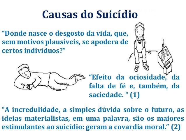 """Donde nasce o desgosto da vida, que, sem motivos plausíveis, se apodera de certos indivíduos?"" Causas do Suicídio ""Efeito..."