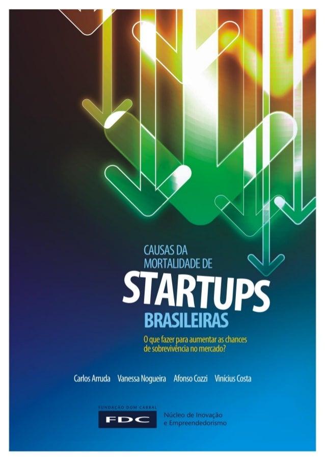 CAUSAS DA MORTALIDADE DE STARTUPS BRASILEIRAS  O que fazer para aumentar as chances de sobrevivência no mercado?  | 2 |  w...