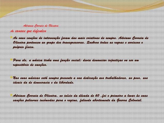 Adriano Correia de Oliveira As causas que defendeu As suas canções de intervenção foram das mais criativas de sempre. Adr...
