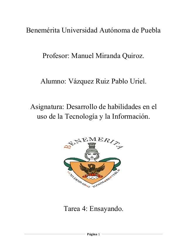 Benemérita Universidad Autónoma de PueblaProfesor: Manuel Miranda Quiroz.Alumno: Vázquez Ruiz Pablo Uriel.Asignatura: Desa...