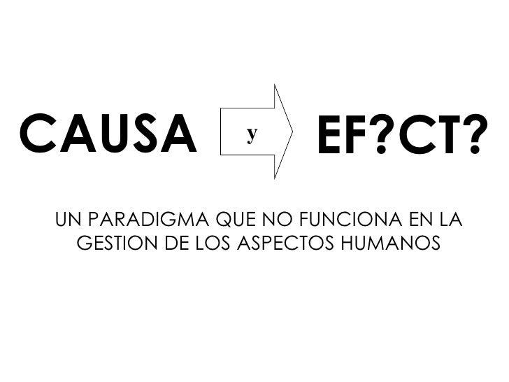 Causa y Efecto: Un paradigma que no funciona en la gestión de los aspectos humanos