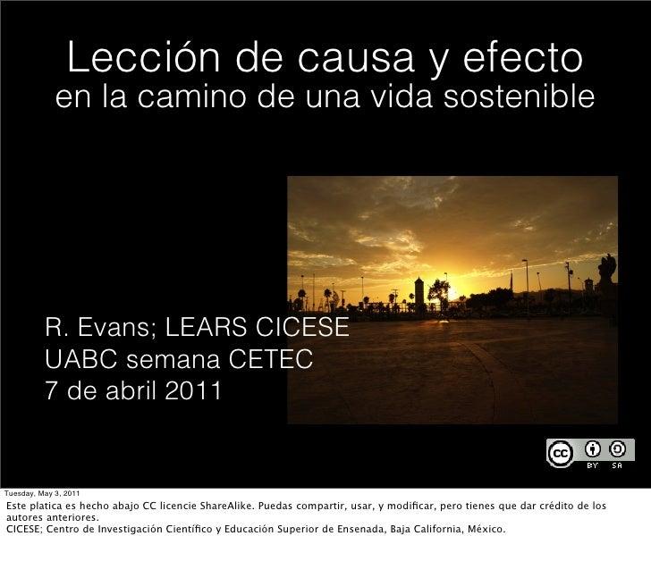 Lección de causa y efecto             en la camino de una vida sostenible          R. Evans; LEARS CICESE          UABC se...