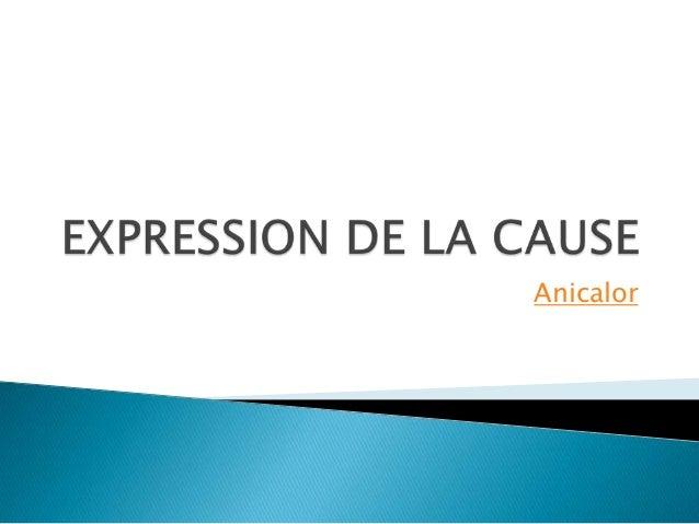 Expression de la cause