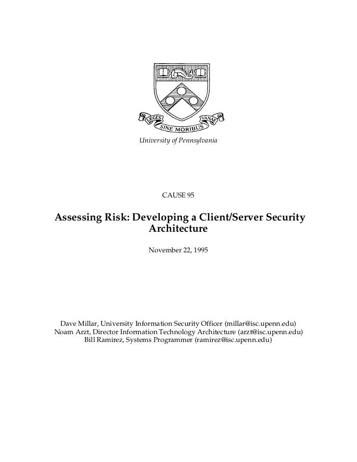 University of Pennsylvania                                 CAUSE 95Assessing Risk: Developing a Client/Server Security    ...