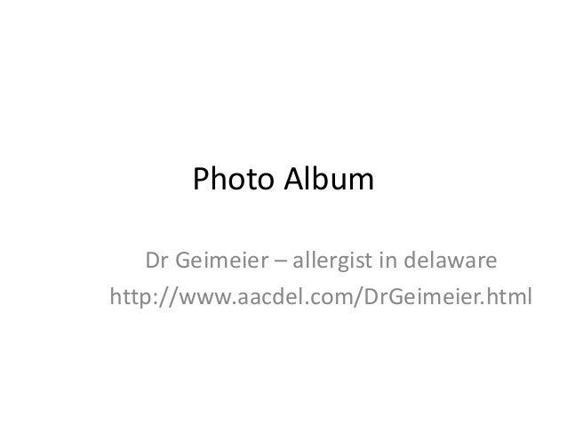Photo Album Dr Geimeier – allergist in delaware http://www.aacdel.com/DrGeimeier.html
