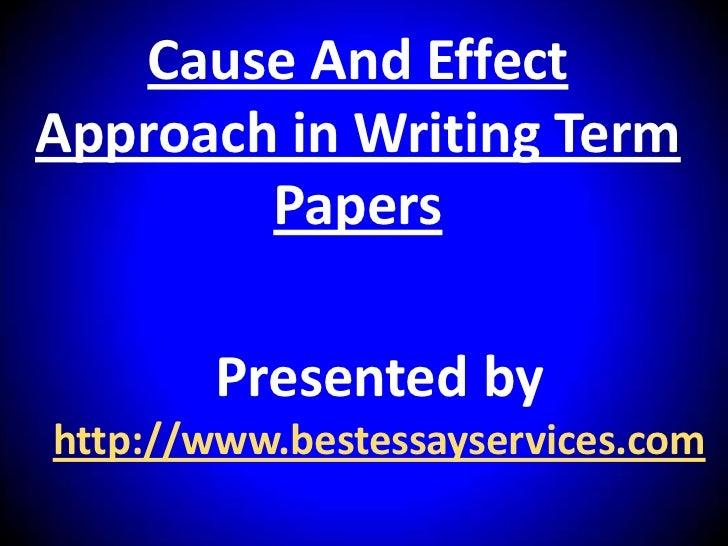 Cause and affect term paper
