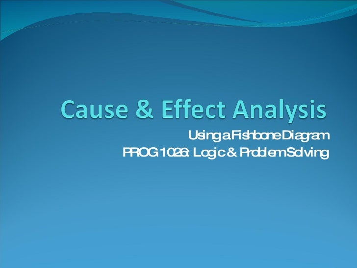 Cause & effect analysis part 1