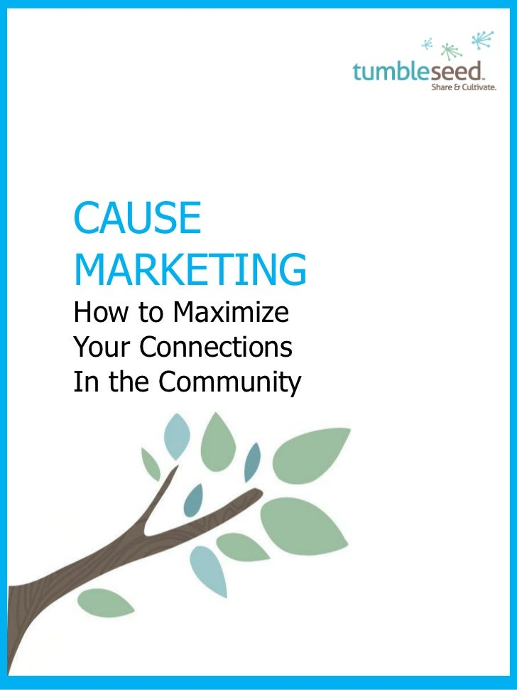 CAUSEMARKETINGHow to MaximizeYour ConnectionsIn the Community