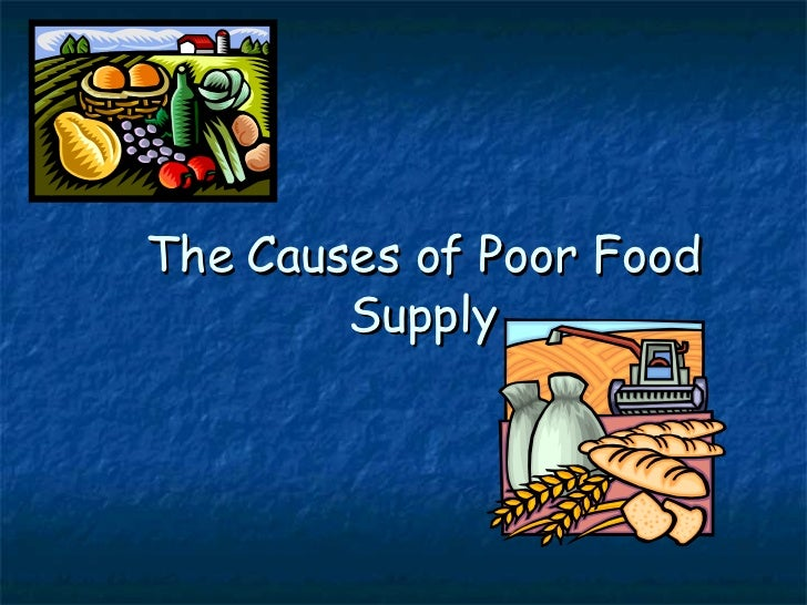 The Causes of Poor Food Supply