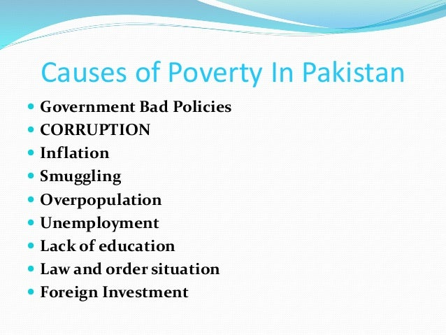 essay on causes of poverty in pakistan Essay on poverty in pakistan steps to alleviate poverty cause and consequences of poverty complete 3000 words css essay on poverty in pakistan.