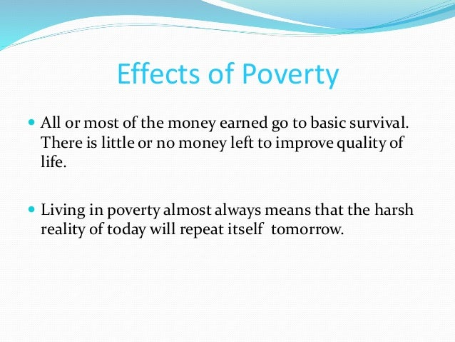 effects of poverty on a nation This article discusses the effects poverty can have on poverty and the effects on children and parents at current levels will cost the nation at least $36.