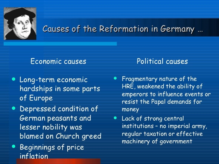 reformation causes Causes and effects of the protestant reformation what happens when people start to break away from the entity that bound an entire.
