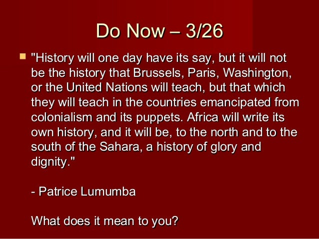 """Do Now – 3/26Do Now – 3/26  """"History will one day have its say, but it will not""""History will one day have its say, but it..."""