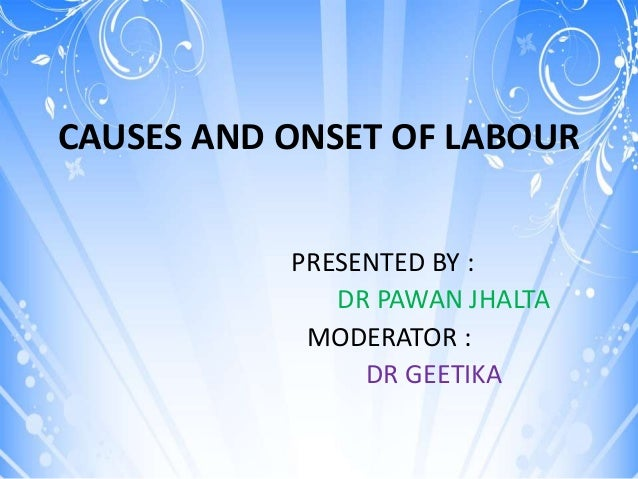 Causes and onset of labour