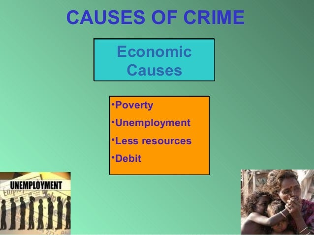 what causes crime essay Poverty shares an intimate connection with crime the causes and effects of poverty are the determining factors that make short essay on poverty and crime.