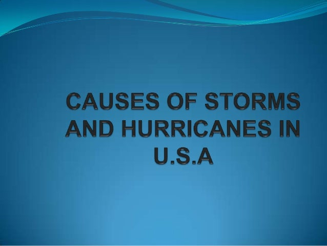 Causes of hurricanes and storms in u.s.a