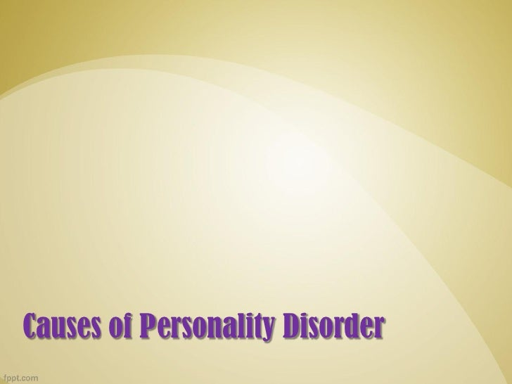 Causes of Personality Disorder