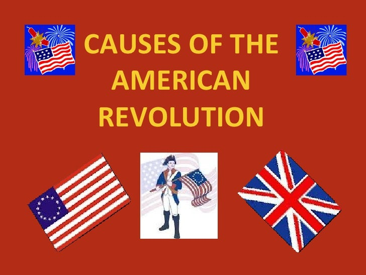 cause of the american revolution thesis