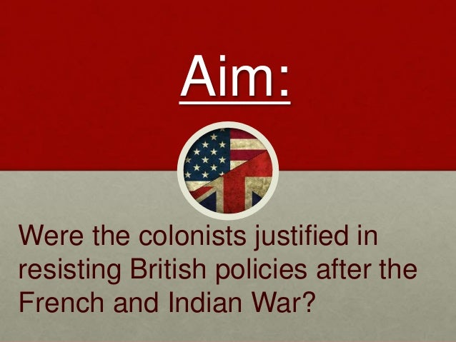 were the american colonists justified in