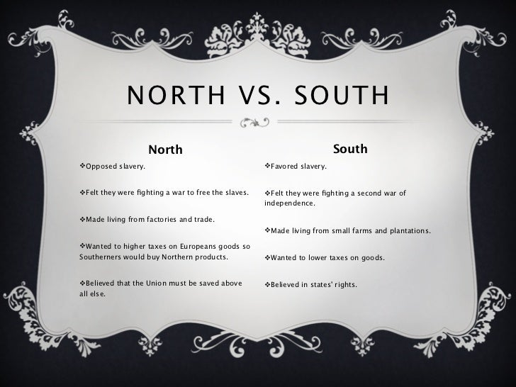 north and south slavery The north and south had dramatically different regional identities, largely as a result of their settlement histories and economies the northern region was the.