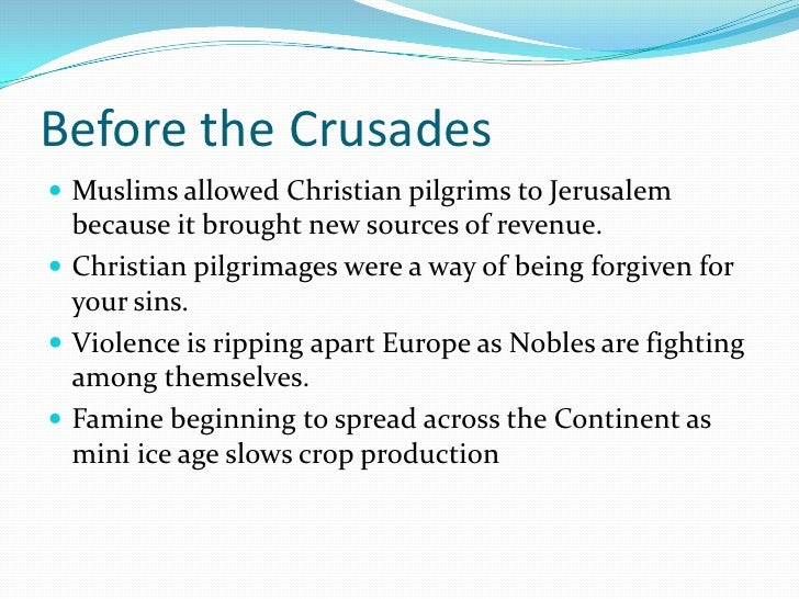 the cause of the crusades What were the crusades the crusades were a series of eight christian military expeditions fought against muslims for the holy lands between the years of 1096 and.