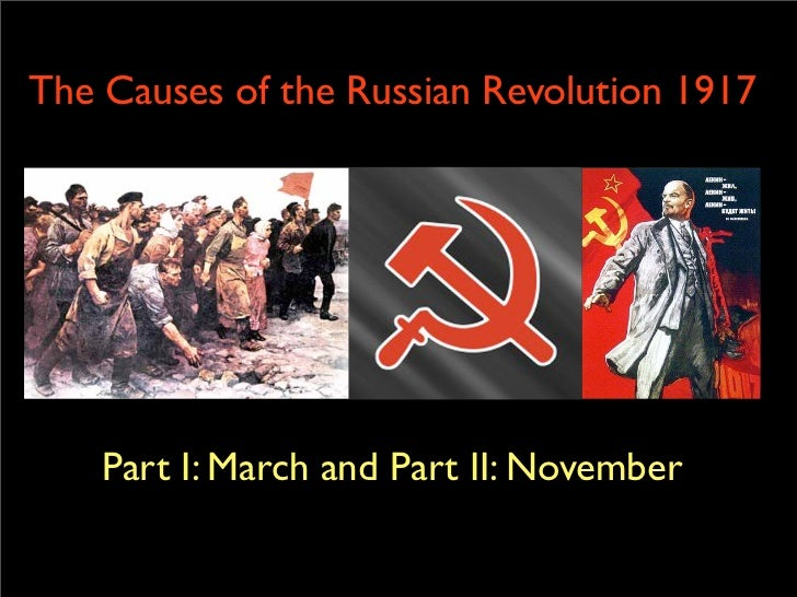 the causes of the russian revolution Vladimir lenin was a russian revolutionary leader and theorist, who presided   political action and a life fully committed to the cause of revolutionary political.