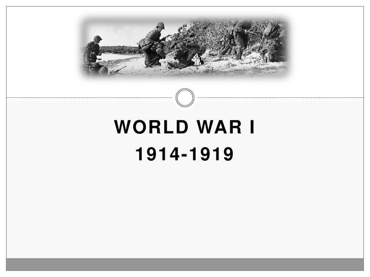 WORLD WAR I 1914-1919