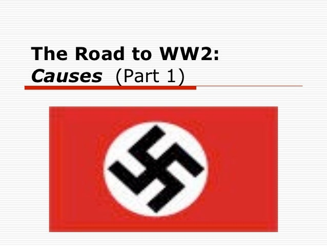 The Road to WW2:Causes (Part 1)