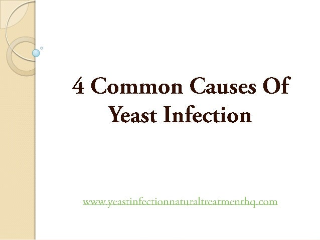 4 Common Causes of Yeast Infection