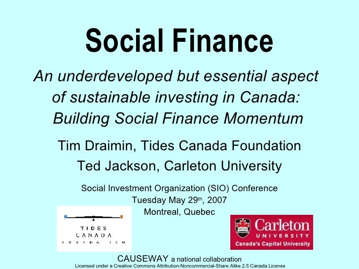 Social Finance An underdeveloped but essential aspect  of sustainable investing in Canada:  Building Social Finance Moment...