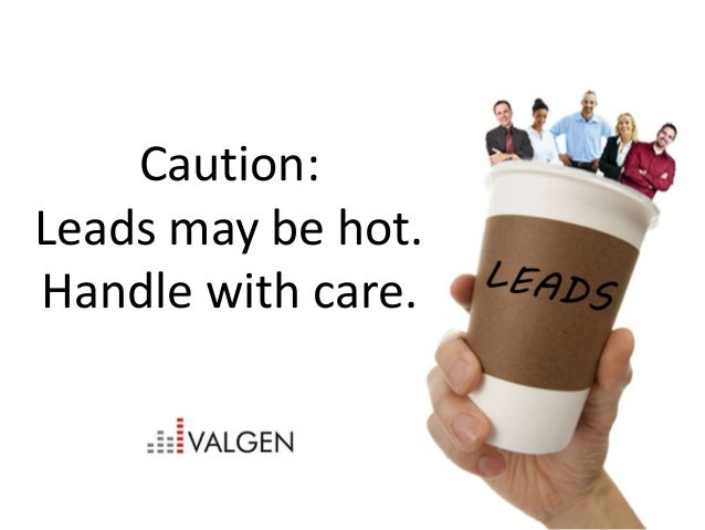 Caution: Hot sales leads. Handle with care.