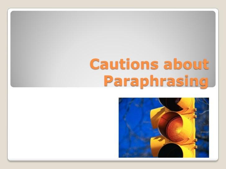 Cautions about paraphrasing