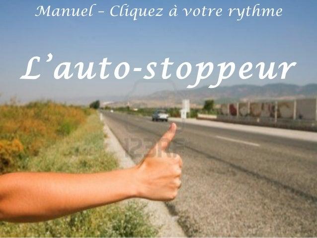 Manuel – Cliquez à votre rythme  L'auto-stoppeur