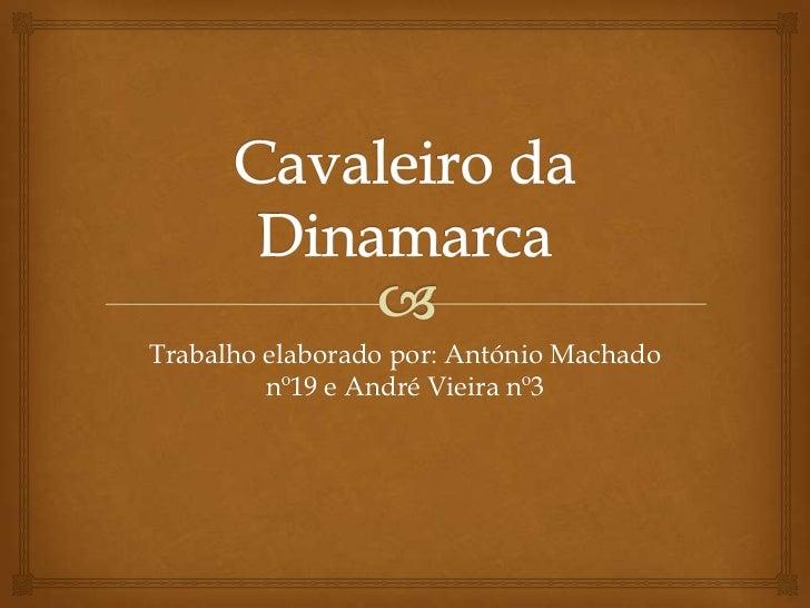 Trabalho elaborado por: António Machado         nº19 e André Vieira nº3