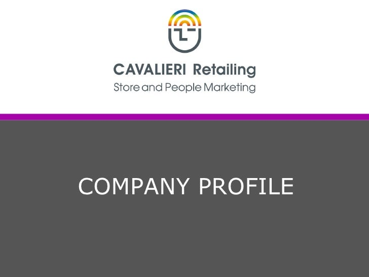 Retail Consulting: Cavalieri Retailing and his Company Profile 2009