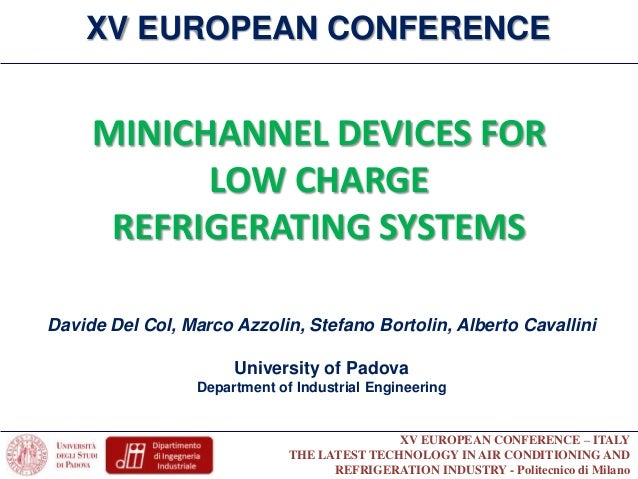 XV EUROPEAN CONFERENCE – ITALYTHE LATEST TECHNOLOGY IN AIR CONDITIONING ANDREFRIGERATION INDUSTRY - Politecnico di MilanoD...