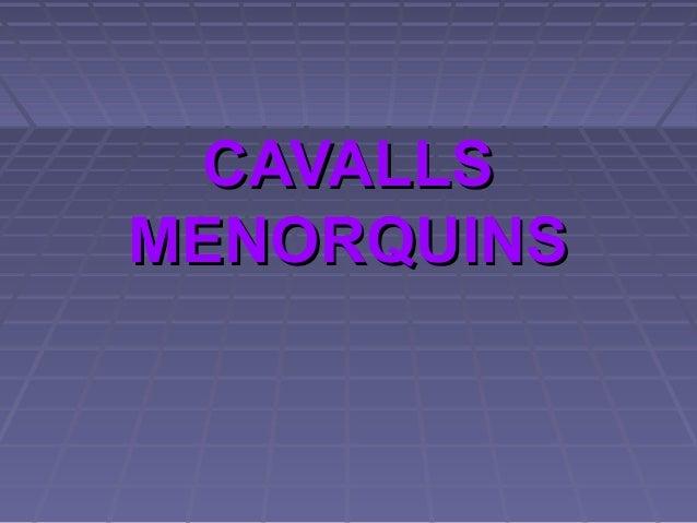 CAVALLSMENORQUINS