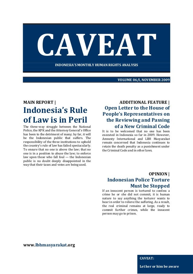 CAVEAT INDONESIA'S MONTHLY HUMAN RIGHTS ANALYSIS  VOLUME 06/I, NOVEMBER 2009  MAIN REPORT |  Indonesia's Rule of Law is in...