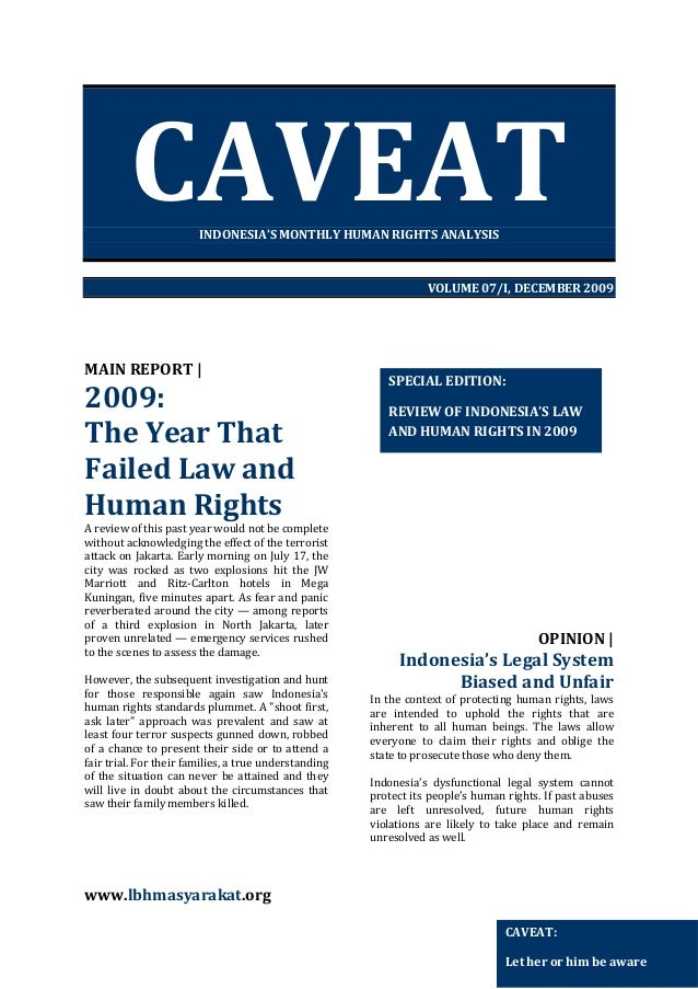 CAVEAT INDONESIA'S MONTHLY HUMAN RIGHTS ANALYSIS  VOLUME 07/I, DECEMBER 2009  MAIN REPORT    2009: The Year That Failed La...