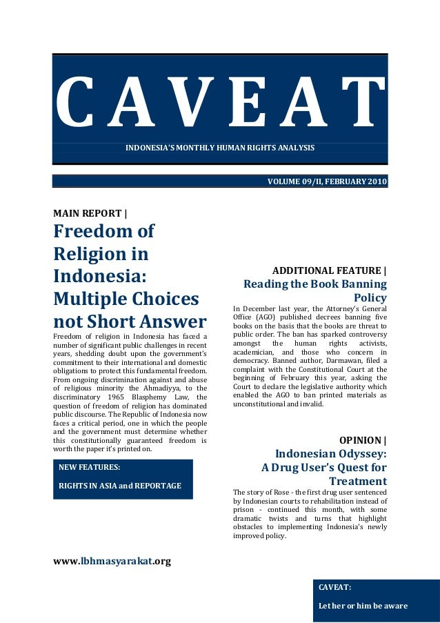 CAVEAT INDONESIA'S MONTHLY HUMAN RIGHTS ANALYSIS  VOLUME 09/II, FEBRUARY 2010  MAIN REPORT    Freedom of Religion in Indon...