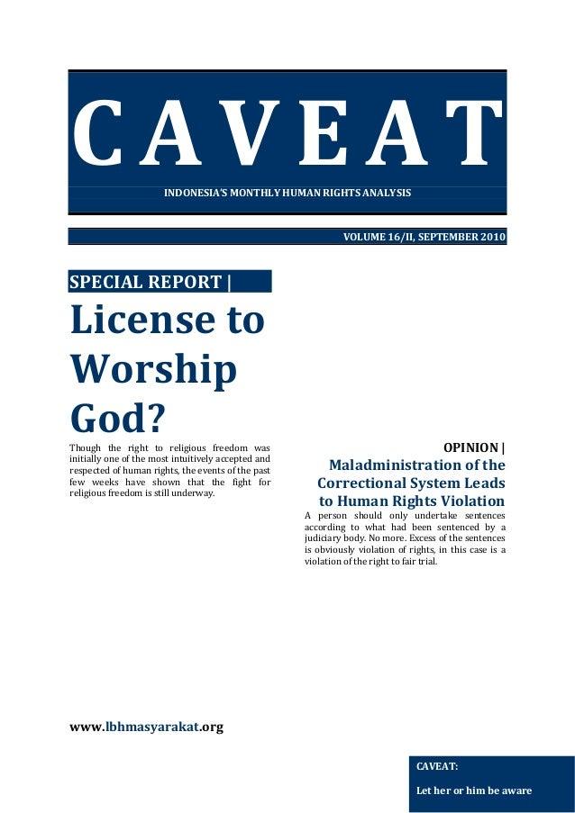 CAVEAT    INDONESIA'SMONTHLYHUMANRIGHTSANALYSIS   VOLUME16/II,SEPTEMBER2010    SPECIALREPORT   Licenseto...