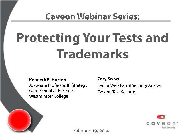 Caveon Webinar Series: Protecting Your Tests Using U.S. Copyright Law, Part II-  Feb 14 final