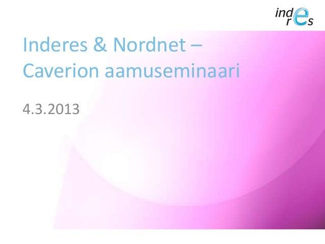 Inderes & Nordnet – Caverion aamuseminaari 4.3.2013