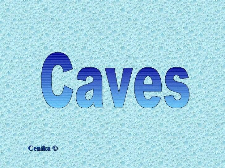 Caves © Cenika