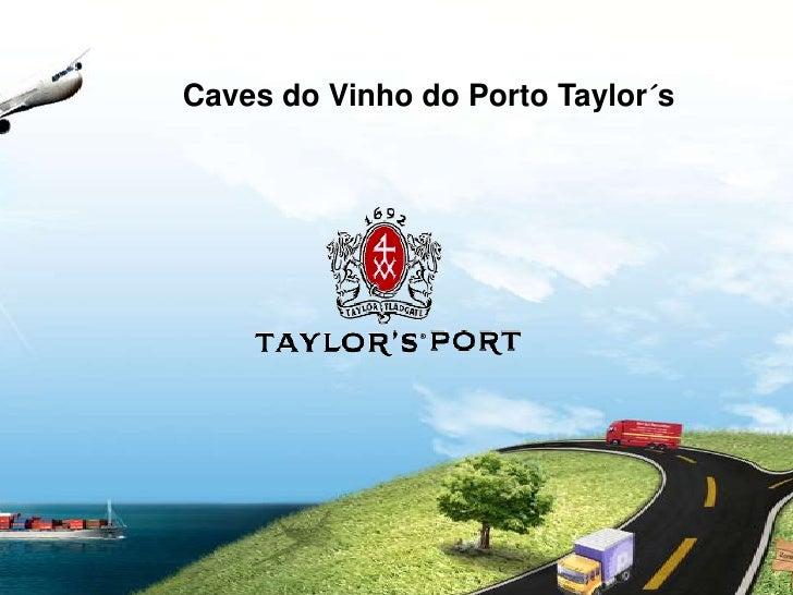 Caves do Vinho do Porto Taylor´s<br />