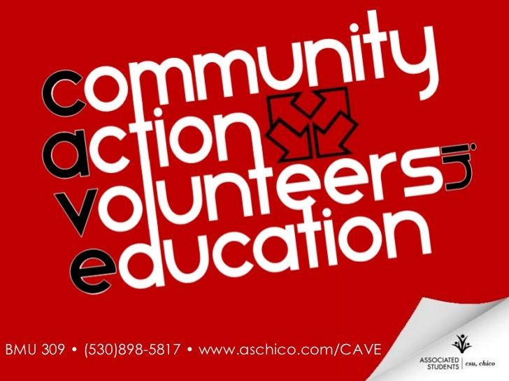 BMU 309 • (530)898-5817 • www.aschico.com/CAVE<br />