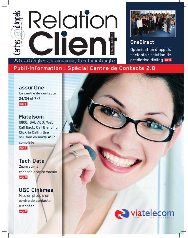 OneDirect Optimisation d'appels sortants : solution de predictive dialing page 5 assurOne Un centre de contacts 24/24 et 7...