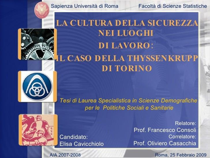LA CULTURA DELLA SICUREZZA NEI LUOGHI  DI LAVORO:  IL CASO DELLA THYSSENKRUPP DI TORINO Sapienza Università di Roma Facolt...