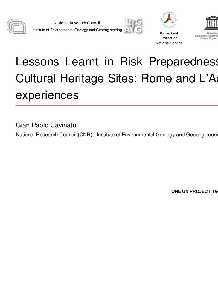 Cavinato tirana 2011 final - Lessons Learnt in Risk Preparedness for Cultural Heritage Sites: Rome and L'Aquila experiences. /Gian Paolo Cavinato, National Research Council (CNR) - Institute of Environmental Geology and Geoengineering (IGAG)